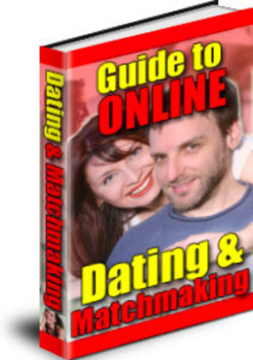 Product picture Guide To Online Dating and Matchmaking