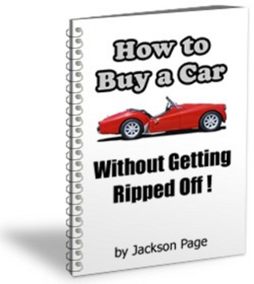 Product picture How To Buy A Car Without Getting Ripped Off